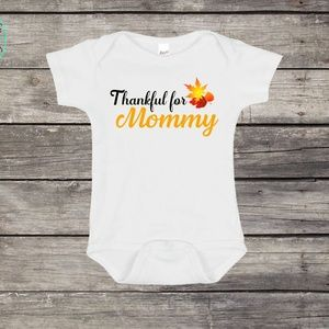 Thankful for Mommy Thanksgiving Onesie